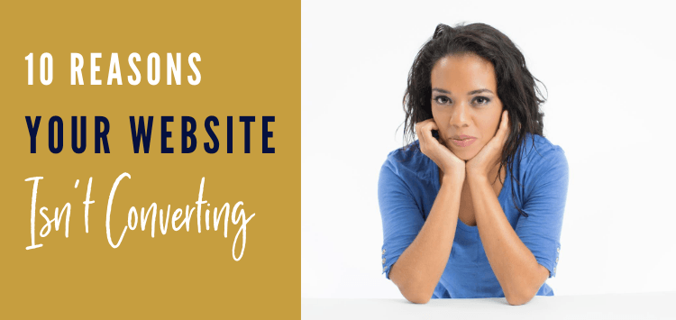 10 reasons your website isn't converting