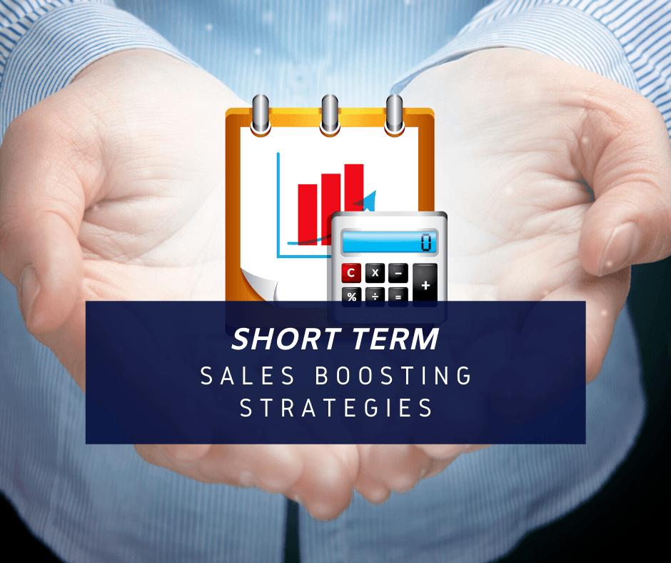 5 Short Term Sales Boosting Strategies